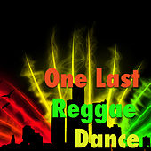 One Last Reggae Dance by Various Artists