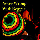 Never Wrong With Reggae by Various Artists