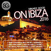 Soundz Good on Ibiza 2016 by Various Artists