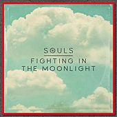 Fighting in the Moonlight von Souls