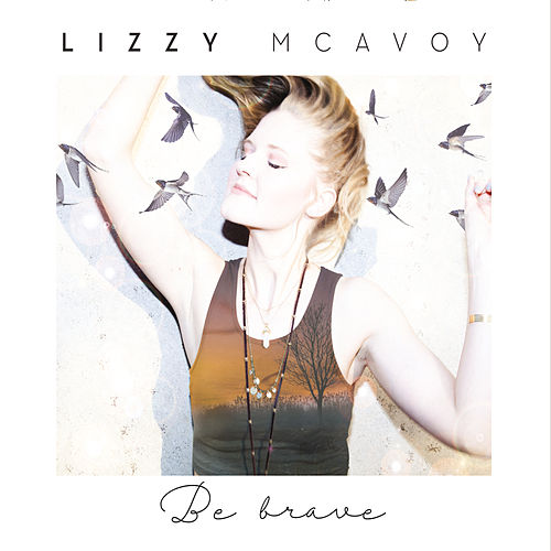 Be Brave by Lizzy McAvoy