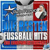 Rick Arena präsentiert - Die besten Fussball Hits zur Europameisterschaft 2016 von Various Artists