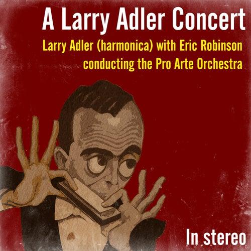 A Larry Adler Concert by Pro Arte Orchestra