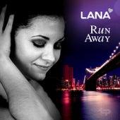 Run Away by Lana