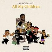 All My Children de Gucci Mane