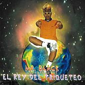 El Rey del Triqueteo de Mr Black