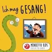 Ich mag Gesang! (Menuetto Kids - Klassik für Kinder) von Various Artists