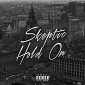 Hold On (feat. TrueMendous & Luke Truth) by Skeptic?