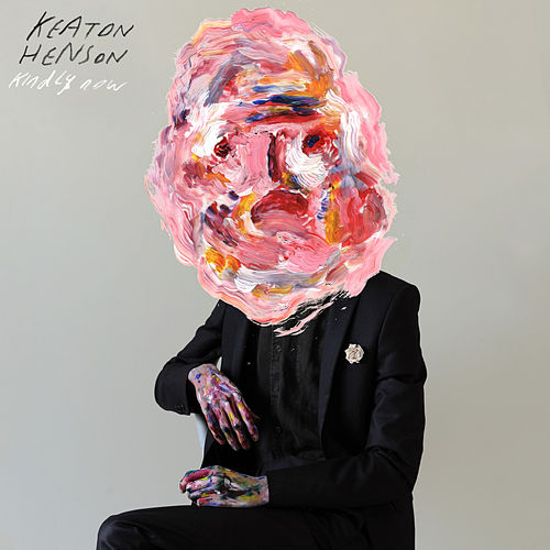Kindly Now by Keaton Henson