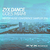 ZYX Dance Goes Miami - Winter Music Conference Sam von Various Artists