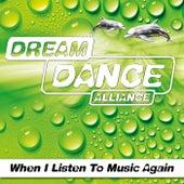 When I Listen to Music Again by Dream Dance Alliance
