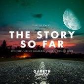 The Story So Far von Gareth Emery