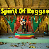Spirit Of Reggae by Various Artists