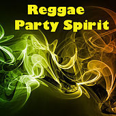 Reggae Party Spirit by Various Artists