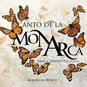 Canto de la Monarca by Ana Cervantes
