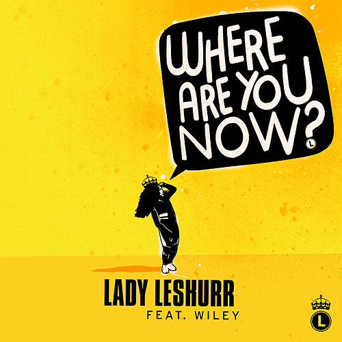 Where Are You Now by Lady Leshurr