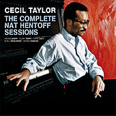 The Complete Nat Hentoff Sessions (feat. Archie Shepp) [Bonus Track Version] by Cecil Taylor