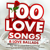 100 Love Songs & Love Ballads - Top 100 Greatest Ever Lovesongs - Featuring the Very Best Classics from Otis Redding, Etta James, Frank Sinatra, Ben E. King, Elvis Presley, Nat 'King' Cole & Many More by Various Artists