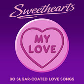 My Love - Sweethearts (30 Sugar Coated Love Songs) von Various Artists