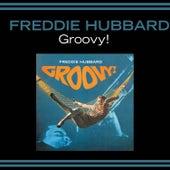 Groovy! (feat. Pepper Adams & Duke Pearson) by Freddie Hubbard