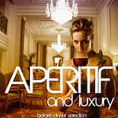 Aperitif and Luxury: Before Dinner Selection by Various Artists