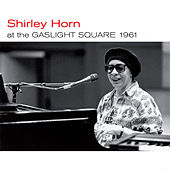 At the Gaslight Square 1961 (Live) + Loads of Love [Bonus Track Version] de Shirley Horn