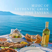 Music of Authentic Greek Fish Tavern de Various Artists