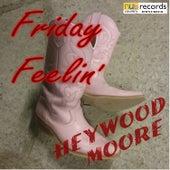 Friday Feelin' by Heywood-Moore