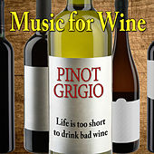 Music for Wine: Pinot Grigio by Various Artists