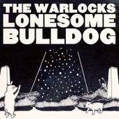 Lonesome Bulldog - Single by The Warlocks