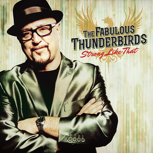 Strong Like That by The Fabulous Thunderbirds