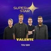 Teu Ser (Superstar) - Single de Valente