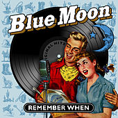 Blue Moon - Remember When by Various Artists