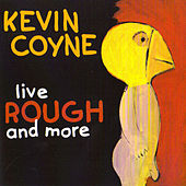 Live ROUGH And More by Kevin Coyne