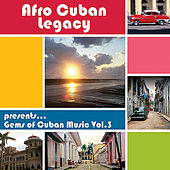 Gems of Cuban Music Vol. 3 by Various Artists