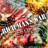 Rich Man's War - New Blues And Roots Songs Of Peace And Protest by Various Artists