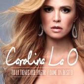 Tú la Tienes Que Pagar / Dame un Besito by Carolina La O