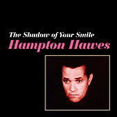 The Shadow of Your Smile by Hampton Hawes