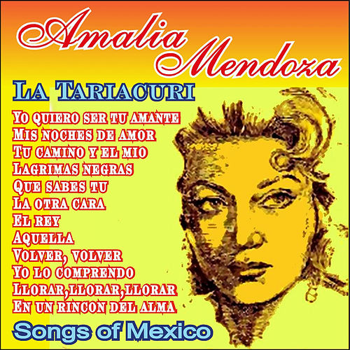 La Tariacuri - Songs of Mexico by Amalia Mendoza