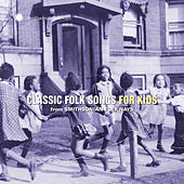 Classic Folk Songs for Kids from Smithsonian Folkways de Various Artists