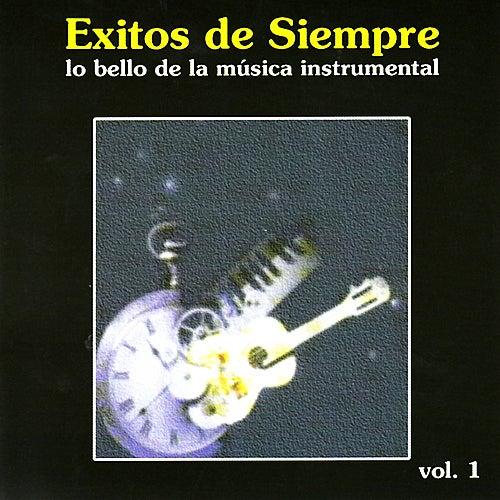 Exitos De Siempre - Lo bello de la música instrumental, Vol 1 by Various Artists
