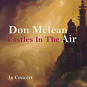 Castles in the Air (Live Concert) de Don McLean