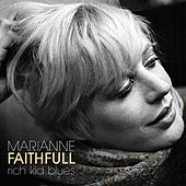 Rich Kid Blues von Marianne Faithfull