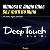 Say You'll Be Mine by Mimosa