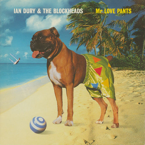 Mr Love Pants by Ian Dury