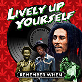 Lively up Yourself - Remember When by Various Artists