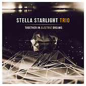 Together in Electric Dreams von Stella Starlight Trio