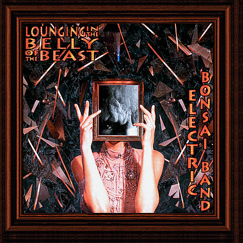 Lounging in the Belly of the Beast by Electric Bonsai Band