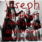 Temporary People by Joseph Arthur