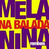 Melanina na Balada (Remixes) - EP de Melanina Carioca